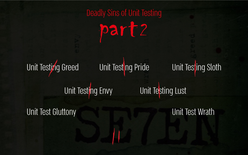 Unit Testing, Legacy Code, Sin, deadly sins, refactoring